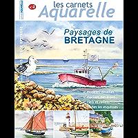 Les carnets aquarelle n°4: peindre les paysage de Bretagne à l'aquarelle (French Edition)
