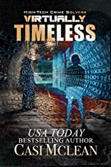 Virtually Timeless: A Chilling High-Tech Thriller (High-Tech Crime Solvers Book 5) Kindle Edition