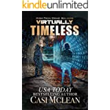 Virtually Timeless: A Chilling High-Tech Thriller (High-Tech Crime Solvers Book 5)