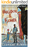 Bulldog and Flower: The (mis) Adventure of Bulldog Means