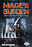 Mage's Burden: Book 1 of the Fire of the Jidaan Trilogy