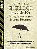 Sherlock Holmes e la singolare scomparsa di James Phillimore (Sherlockiana)