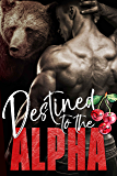 Destined to the Alpha (Alphas in Heat Book 3) (English Edition)