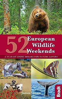 52 European Wildlife Weekends: A year of short breaks for nature lovers (Bradt Travel