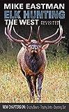 Elk Hunting the West-revisited