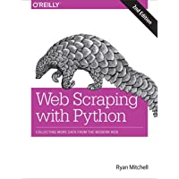 Web Scraping with Python, 2e: Collecting More Data from the Modern Web
