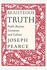 Beauteous Truth: Faith, Reason, Literature & Culture Hardcover