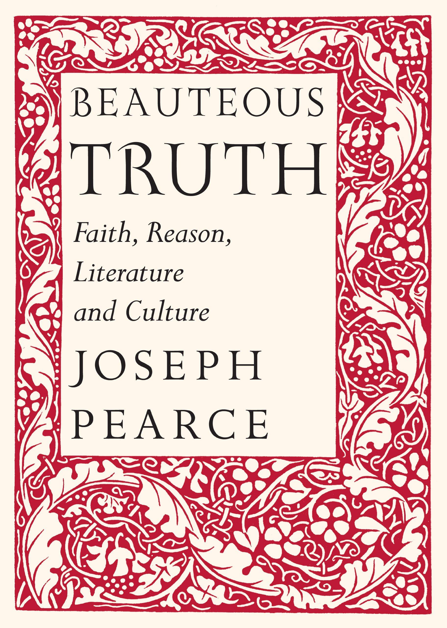 Beauteous Truth: Faith, Reason, Literature & Culture