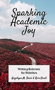 Giveaway: Sparking Academic Joy: Writing Retreats for Scholars