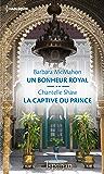 Un bonheur royal - La captive du prince (ISPAHAN)