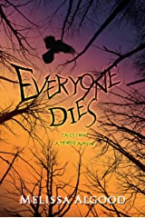 Everyone Dies: Tales from a Morbid Author Kindle Edition