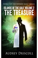 Islands of the Gulf Volume 2, The Treasure (The Herbert West Series Book 3) Kindle Edition