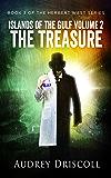 Islands of the Gulf Volume 2, The Treasure (The Herbert West Series Book 3)