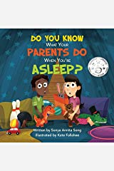 Do You Know What Your Parents Do When You're Asleep? Kindle Edition
