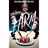 Farm: A terrifying, blood-soaked, psychological horror...