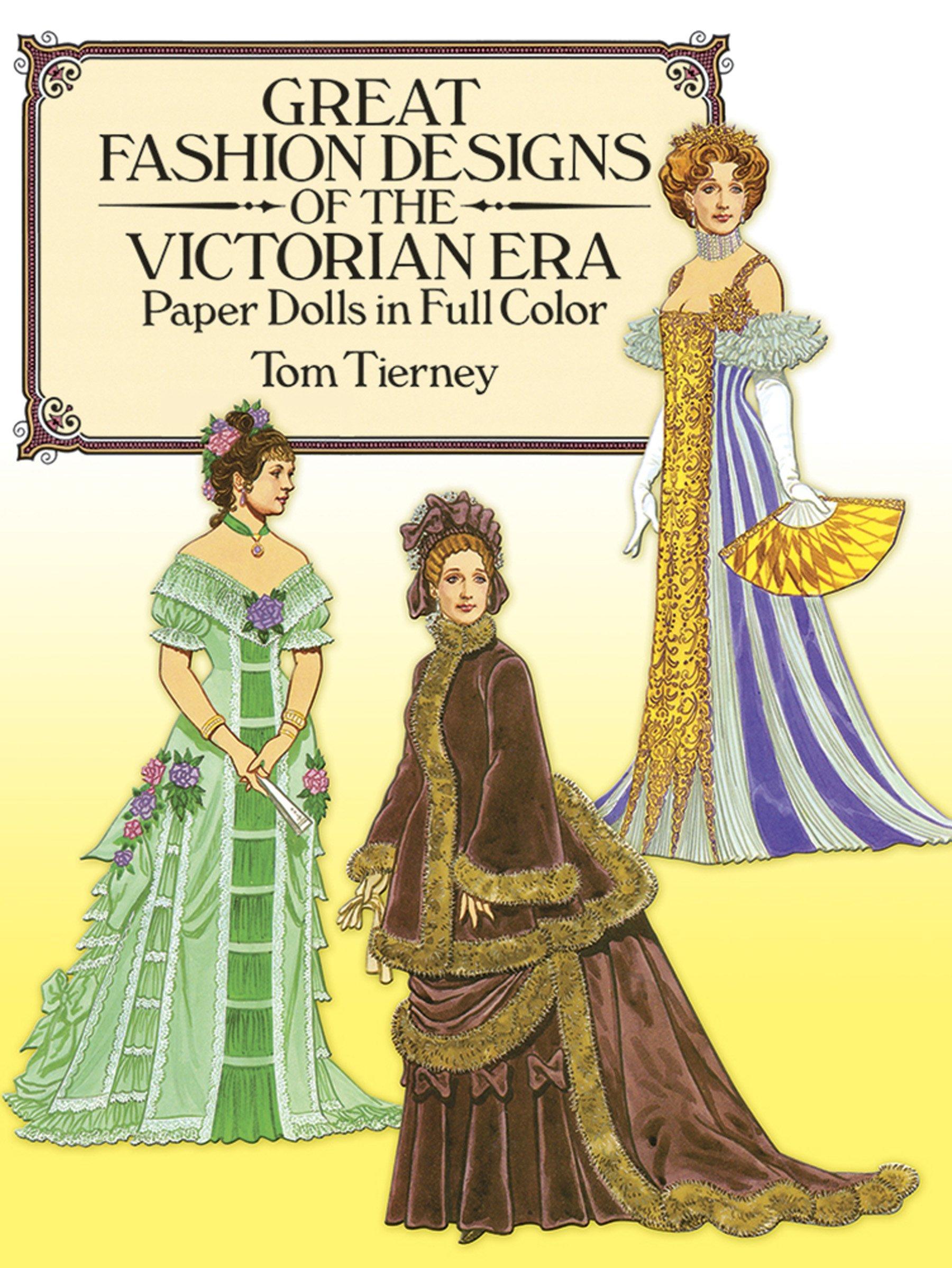 Great Fashion Designs of the Victorian Era Paper Dolls in Full Color: Papers Dolls in Full Color (Dover Victorian Paper Dolls)