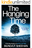 The Hanging Time: A gripping British detective thriller (Harriet Quinn Crime Thrillers Book 1)