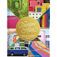 The Rainbow Atlas: A Guide to the World's 500 Most Colorful Places (Travel Photography Ideas and Inspiration, Bucket…
