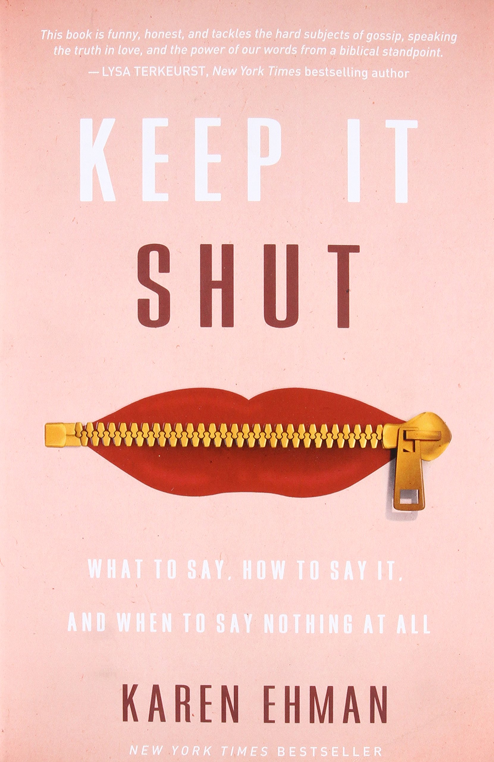 Keep It Shut: What to Say, How to Say It, and When to Say Nothing at ...