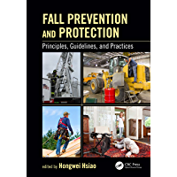 Fall Prevention and Protection: Principles, Guidelines, and Practices (Human Factors and Ergonomics) (English Edition)