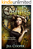 15 Minutes: A Time Travel Suspense Thriller (The Rewind Agency)