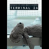 Terminal 2A: Un roman noir à glacer le sang