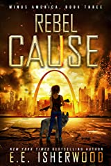 Rebel Cause: A Post-Apocalyptic Survival Thriller (Minus America Book 3) Kindle Edition