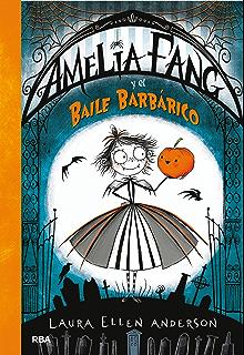 AMELIA FANG #1. Amelia Fang y el baile barbárico
