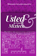 Usted & la Canción Mixteca (Spanish Edition) Kindle Edition