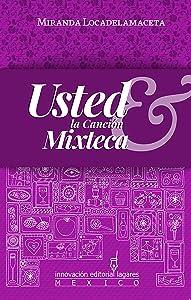 Usted & la Canción Mixteca (Spanish Edition)