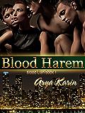 Blood Harem: A Reverse Harem (Blood Clan Book 1)