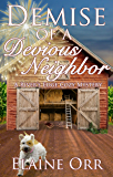 Demise of a Devious Neighbor: A River's Edge Cozy Mystery (River's Edge Cozy Mysteries Book 2)