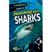 A Daredevil's Guide to Swimming with Sharks (Daredevils' Guides)