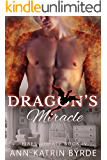 A Dragon's Miracle  (MM Gay Omega Mpreg Romance) (Fires of Fate Book 4)