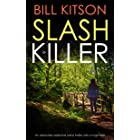 SLASH KILLER an absolutely addictive crime thriller with a huge twist (DI MIKE NASH SERIES Book 5)