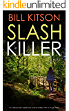 SLASH KILLER an absolutely addictive crime thriller with a huge twist (Detective Mike Nash Thriller Book 5)