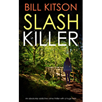 SLASH KILLER an absolutely addictive crime thriller with a huge twist (Detective Mike Nash Thriller Book 5) (English Edition)