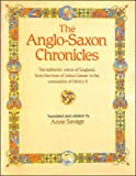 the anglo-saxon chronicles the authentic voices of England from the time of Julius Caesar to the coronation of Henry II