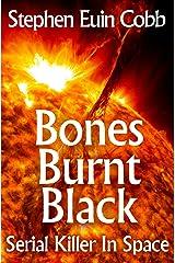 Bones Burnt Black: Serial Killer in Space