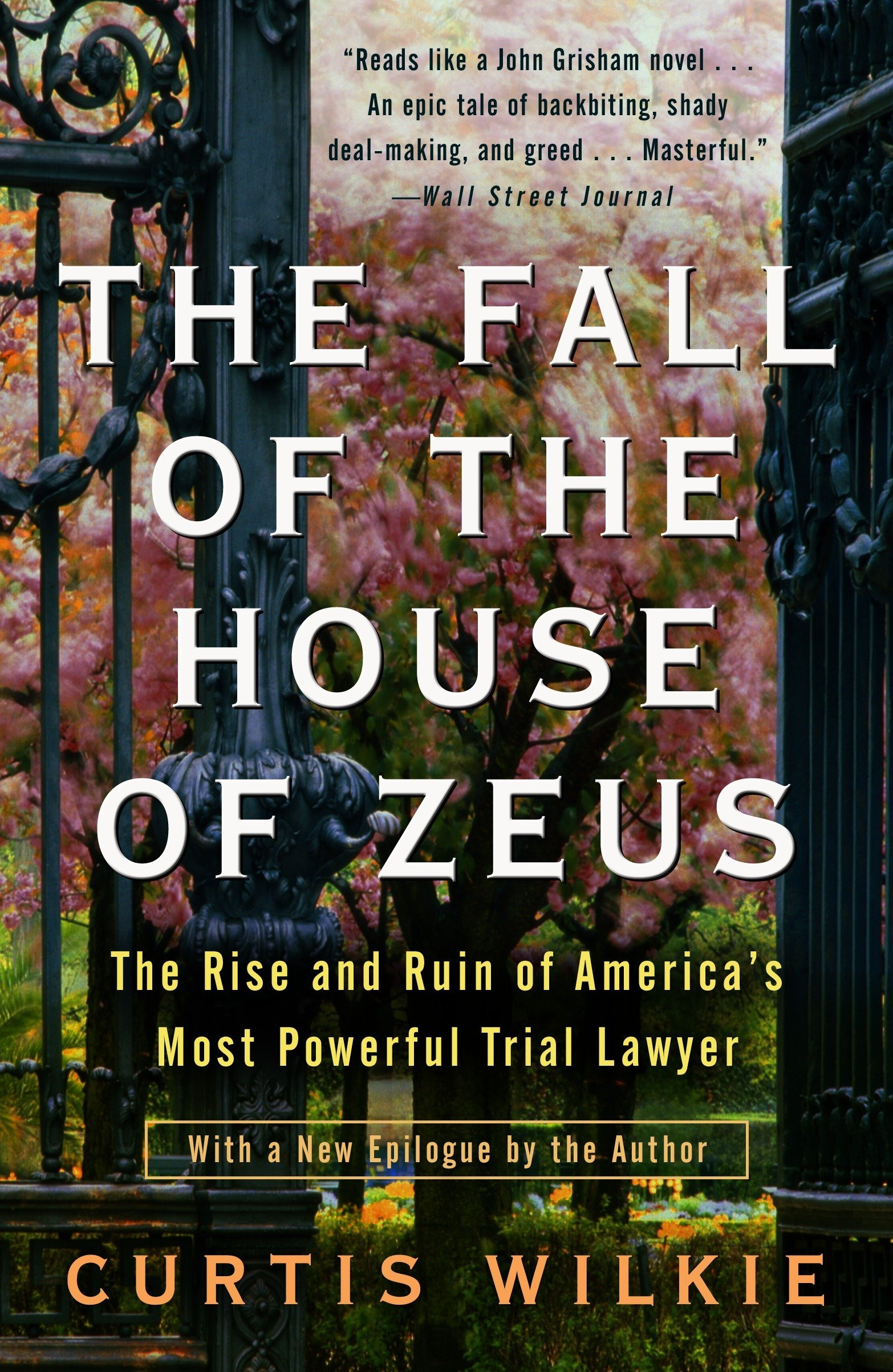Amazon.com: The Fall of the House of Zeus: The Rise and Ruin of America's  Most Powerful Trial Lawyer (9780307460714): Curtis Wilkie: Books