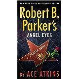 Robert B. Parker's Angel Eyes (Spenser Book 47)