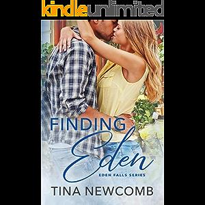 Finding Eden: A Sweet, Opposites Attract Romance (Eden Falls Series Book 1)