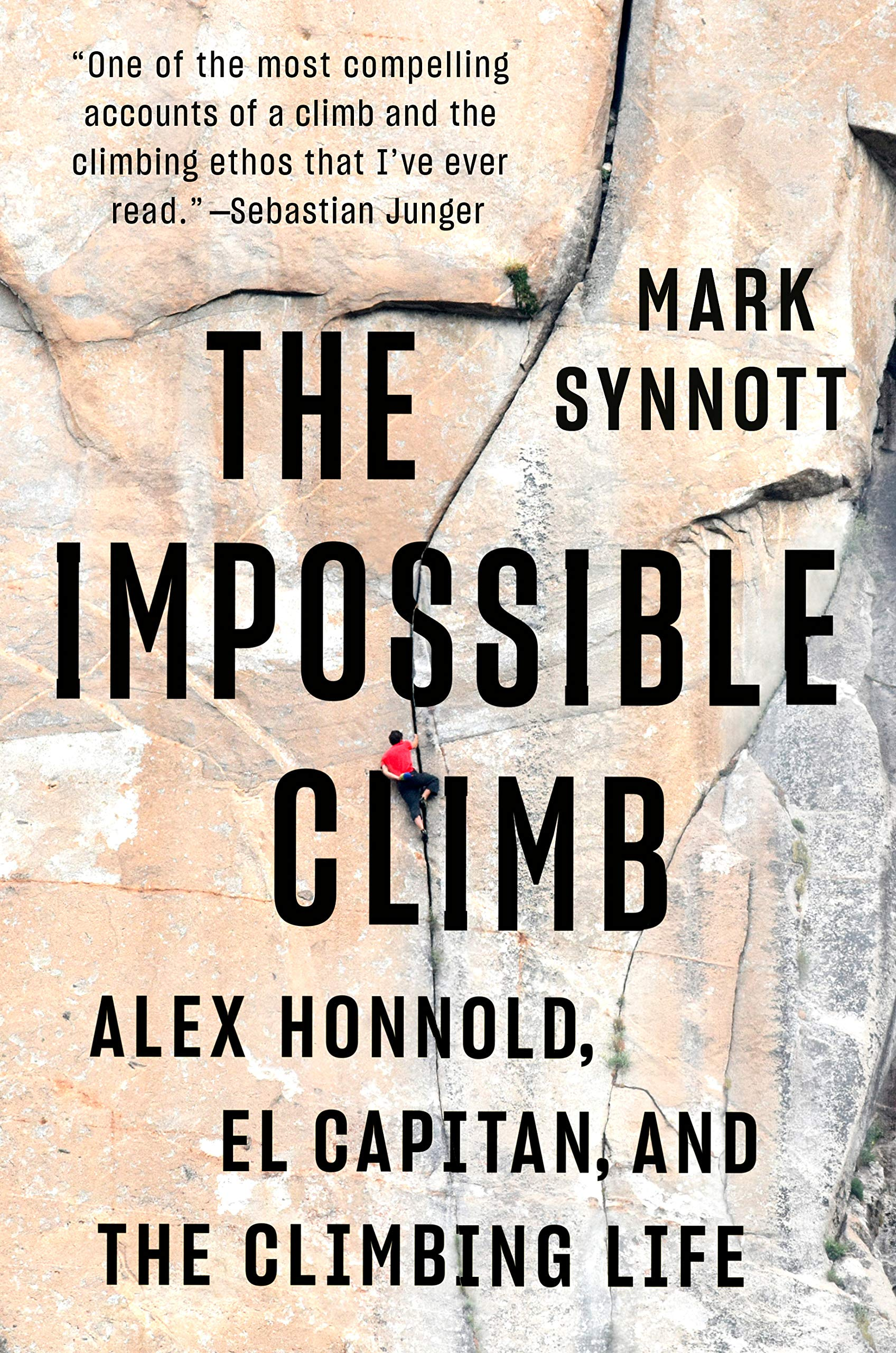 The Impossible Climb: Alex Honnold, El Capitan, and the Climbing Life by Dutton Books