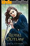Royal Outlaw: (Royal Outlaw, Book 1)