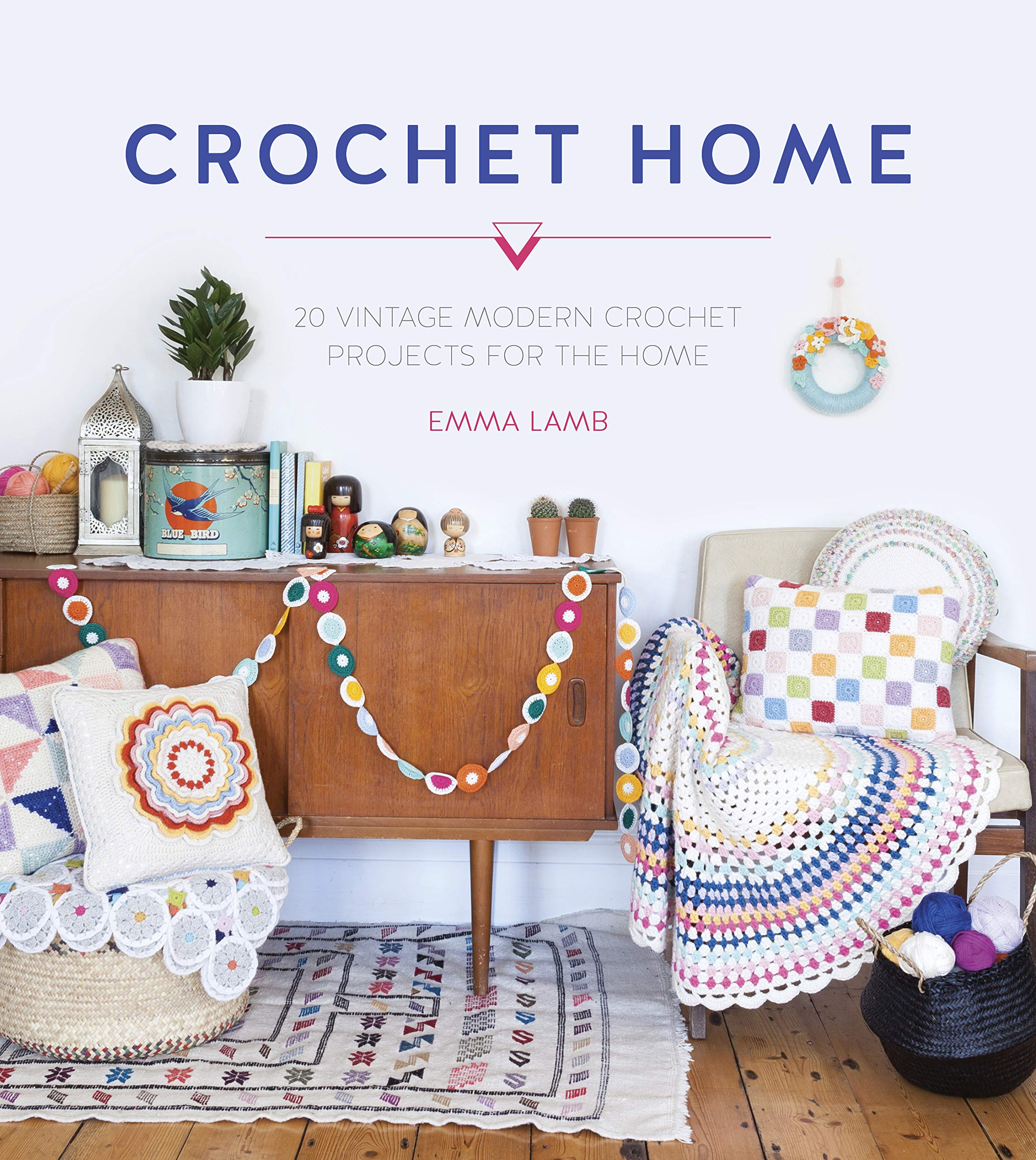 Crochet Home 20 Vintage Modern Crochet Projects For The Home Lamb Emma 0806488424501 Amazon Com Books