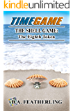 The Shell Game: The Eighth Token (Time Game series Book 8)