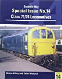 Southern Way Special: No. 14: Class 71/74 Locomotives