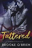 Tattered: A Brother's Best Friend Romance (Tattered Heart Duet Novella Book 2)