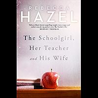 The Schoolgirl, Her Teacher and his Wife