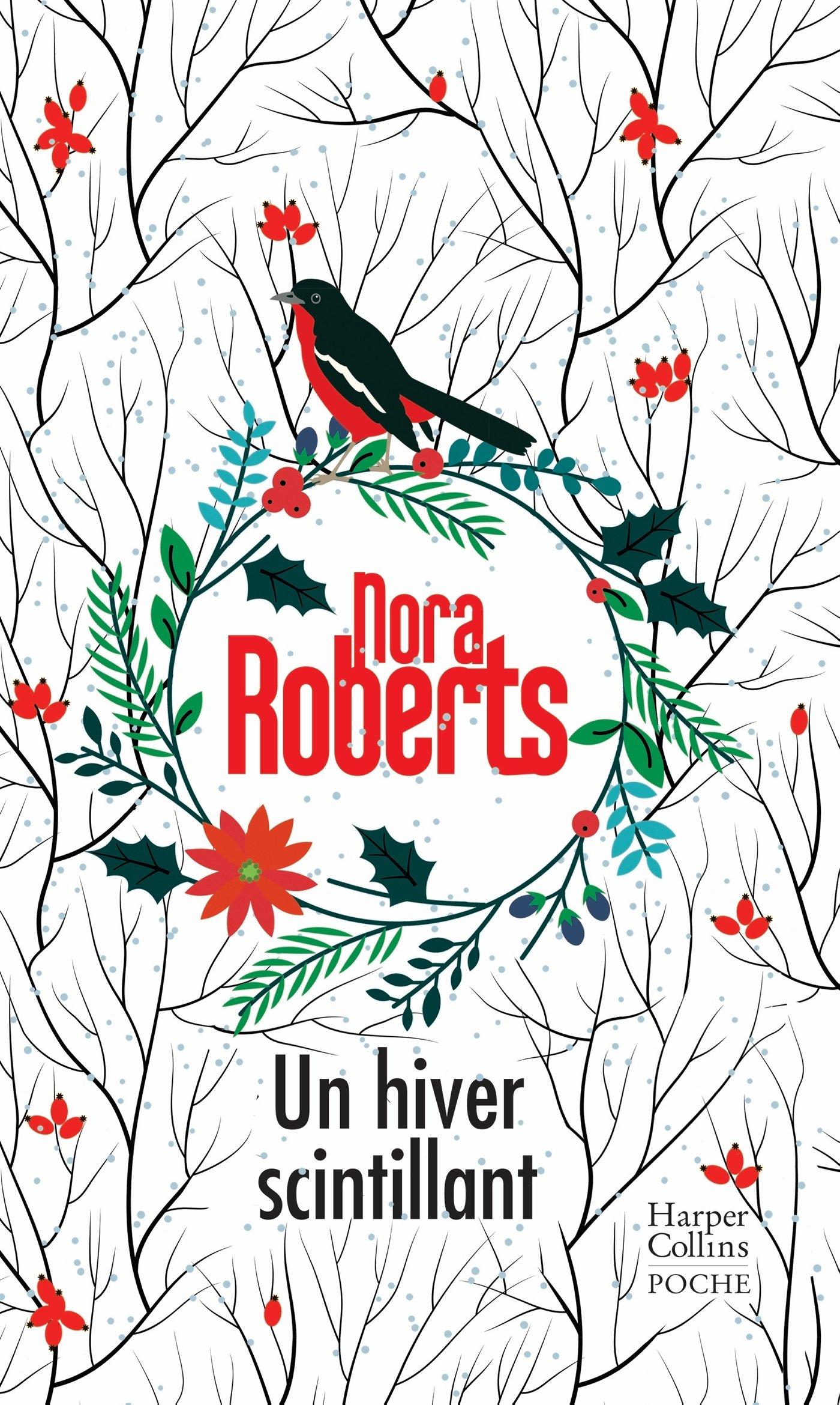 Un hiver scintillant Broché – 24 octobre 2018 Nora Roberts HarperCollins B07D2XKV93 Littérature sentimentale
